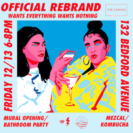 OFFICIAL REBRAND – MURAL OPENING / BATHROOM PARTY TODAY